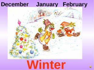 December January February Winter