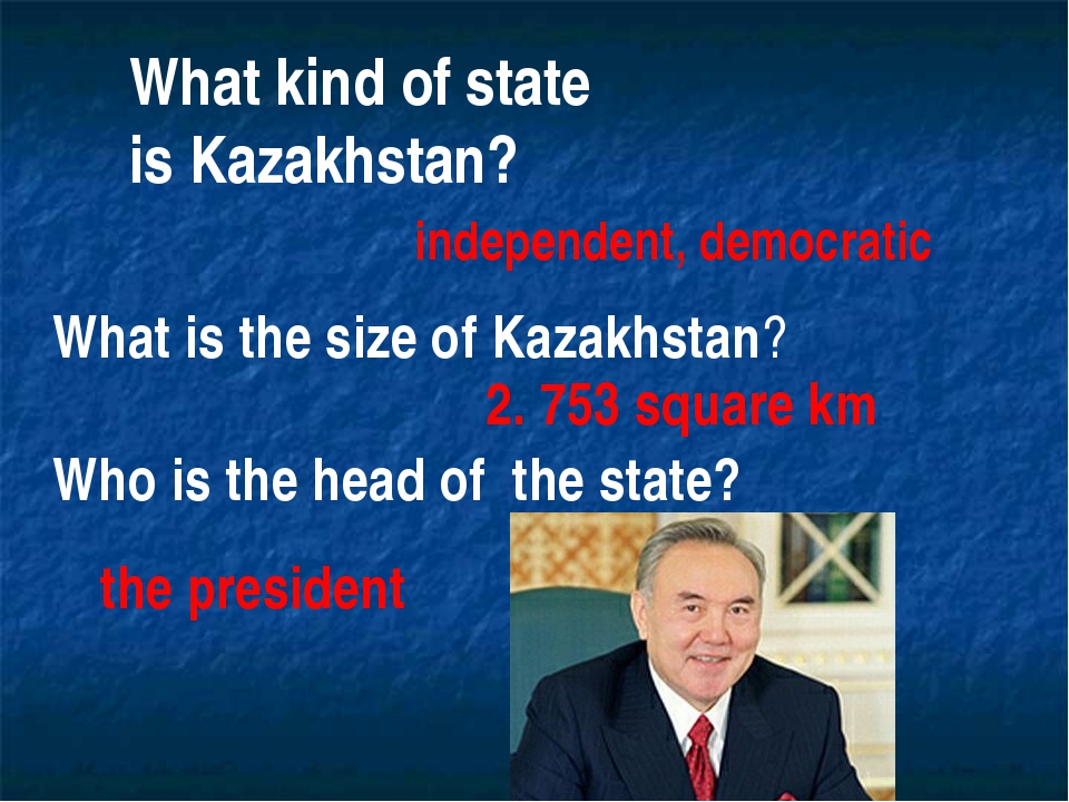 What kind of state is Kazakhstan? independent, democratic What is the size of...