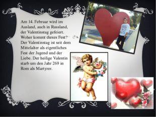 Am 14. Februar wird im Ausland, auch in Russland, der Valentinstag gefeiert.