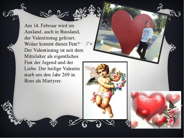 Am 14. Februar wird im Ausland, auch in Russland, der Valentinstag gefeiert....