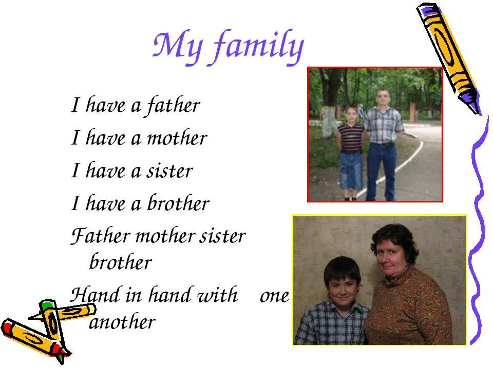 My family I have a father I have a mother I have a sister I have a brother Fa...