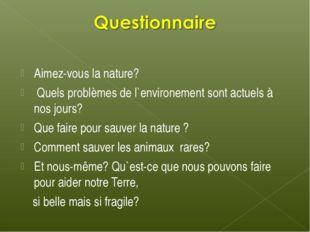 Aimez-vous la nature? Quels problèmes de l`environement sont actuels à nos jo