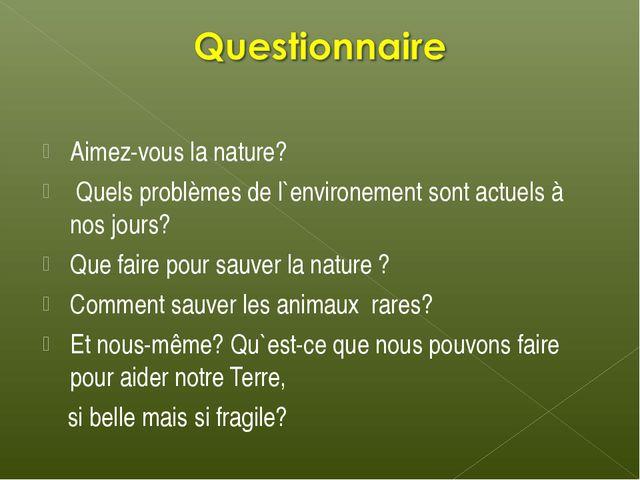 Aimez-vous la nature? Quels problèmes de l`environement sont actuels à nos jo...