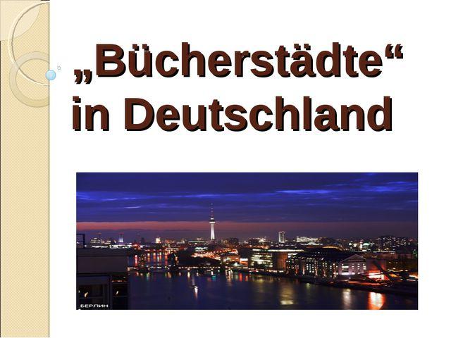 """""""Bücherstädte"""" in Deutschland"""