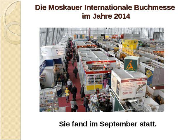 Die Moskauer Internationale Buchmesse im Jahre 2014 Sie fand im September sta...
