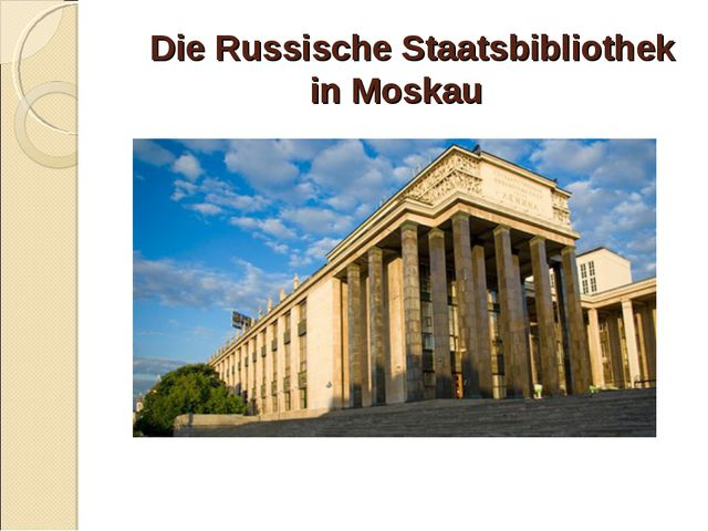 Die Russische Staatsbibliothek in Moskau