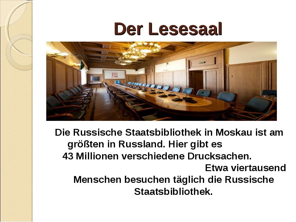 Der Lesesaal Die Russische Staatsbibliothek in Moskau ist am größten in Russl...