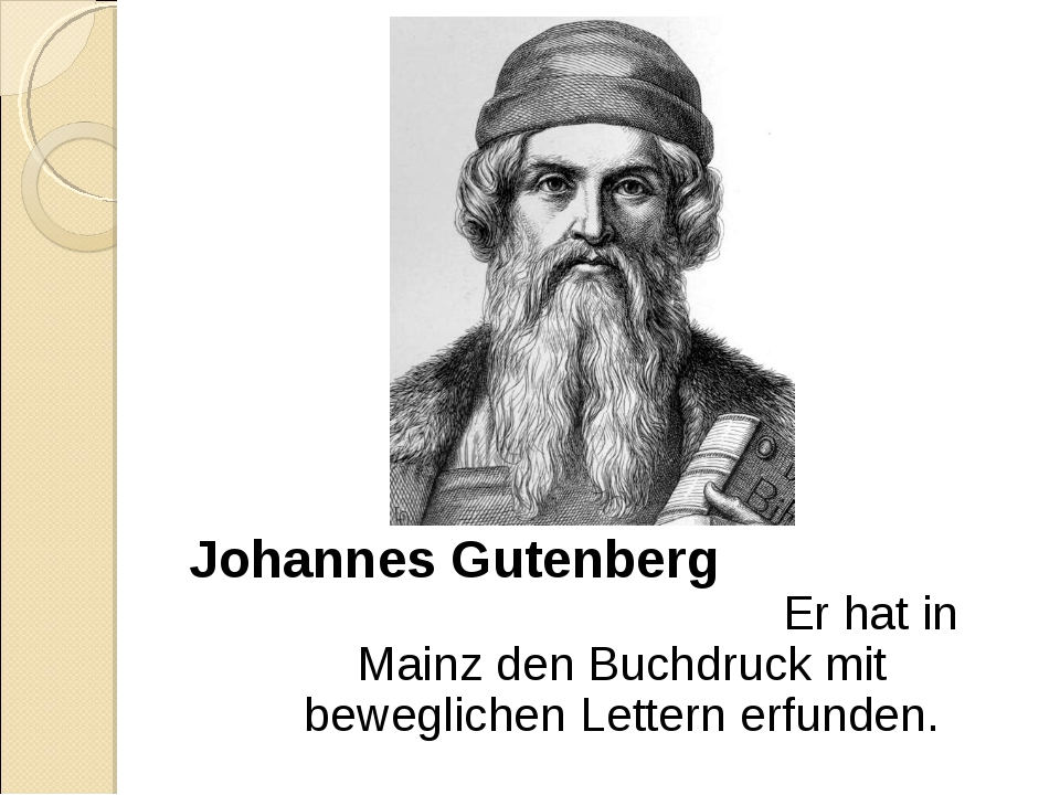 Johannes Gutenberg Er hat in Mainz den Buchdruck mit beweglichen Lettern erf...