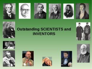 Outstanding SCIENTISTS and INVENTORS