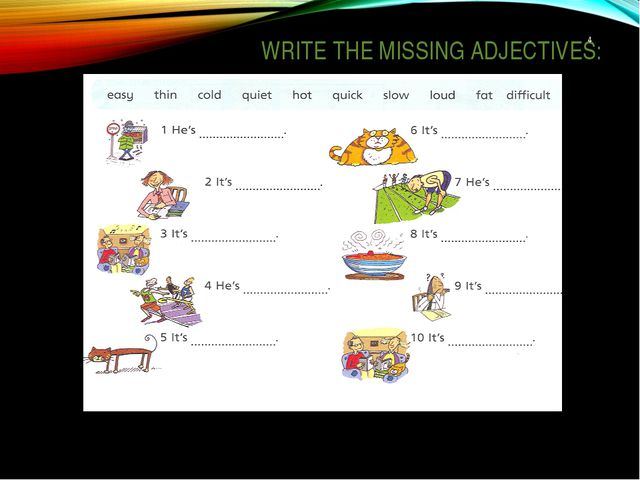 WRITE THE MISSING ADJECTIVES: *