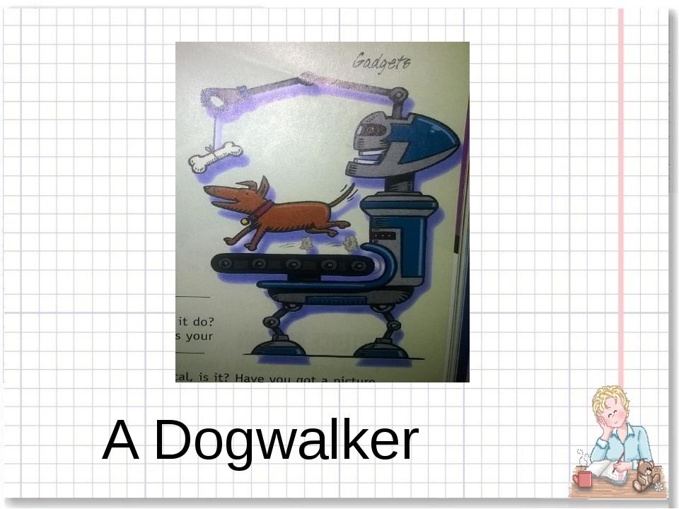 A Dogwalker
