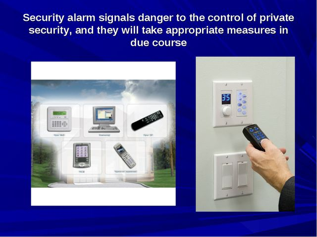 Security alarm signals danger to the control of private security, and they wi...