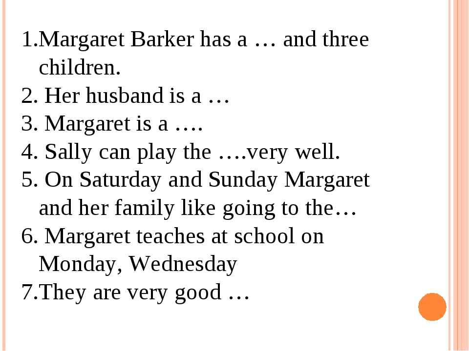 Margaret Barker has a … and three children. Her husband is a … Margaret is a...