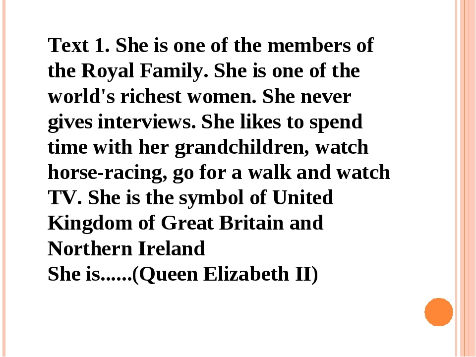 Text 1. She is one of the members of the Royal Family. She is one of the worl...