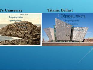 Giant's Causeway Titanic Belfast