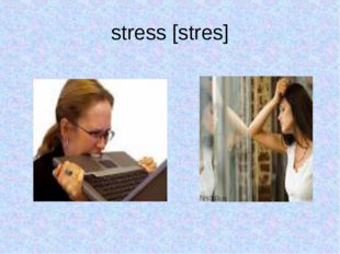 stress [stres]