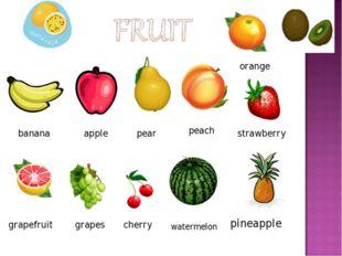 banana apple pear peach orange strawberry grapefruit grapes cherry watermelon