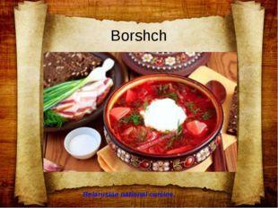 Borshch Belarusian national cuisine.
