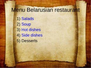 1) Salads 2) Soup 3) Hot dishes 4) Side dishes 5) Desserts Menu Belarusian r