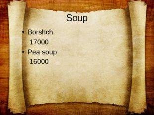 Soup Borshch 17000 Pea soup 16000 Menu.