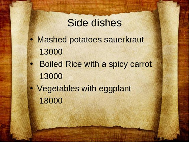 Side dishes Mashed potatoes sauerkraut 13000 Boiled Rice with a spicy carrot...