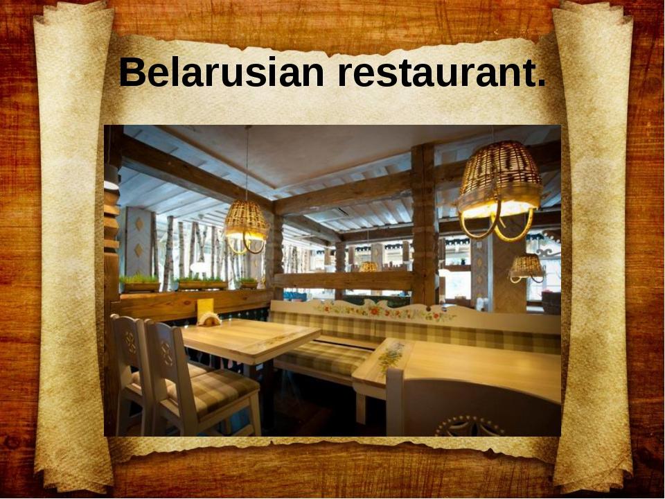 Belarusian restaurant.