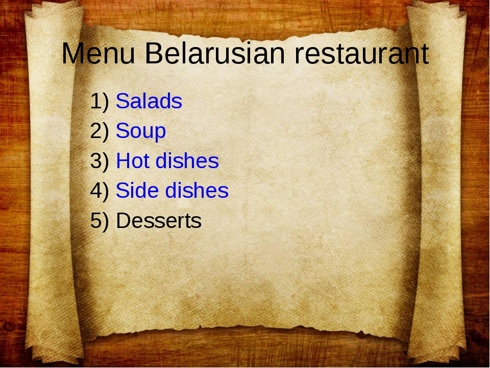 1) Salads 2) Soup 3) Hot dishes 4) Side dishes 5) Desserts Menu Belarusian r...