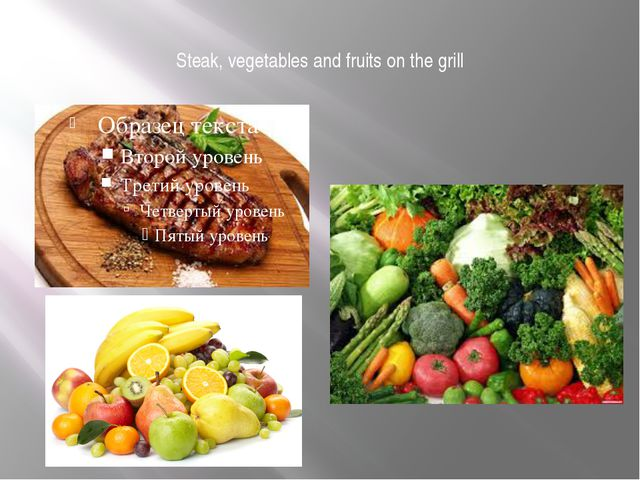 Steak, vegetables and fruits on the grill