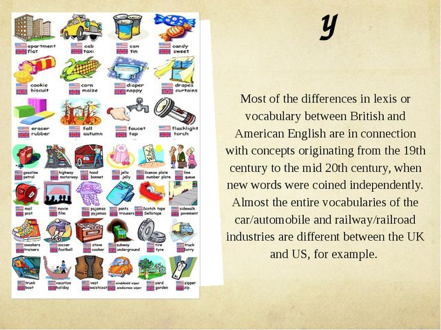 Vocabulary Most of the differences in lexis or vocabulary between British and...