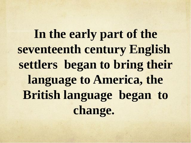 In the early part of the seventeenth century English settlers began to bring...