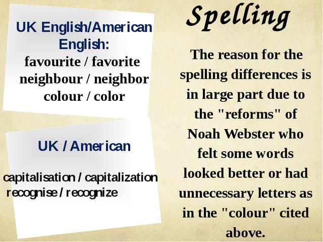 Spelling UK English/American English: favourite / favorite neighbour / neighb...