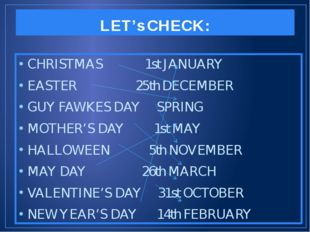 LET's CHECK: CHRISTMAS 1st JANUARY EASTER 25th DECEMBER GUY FAWKES DAY SPRING