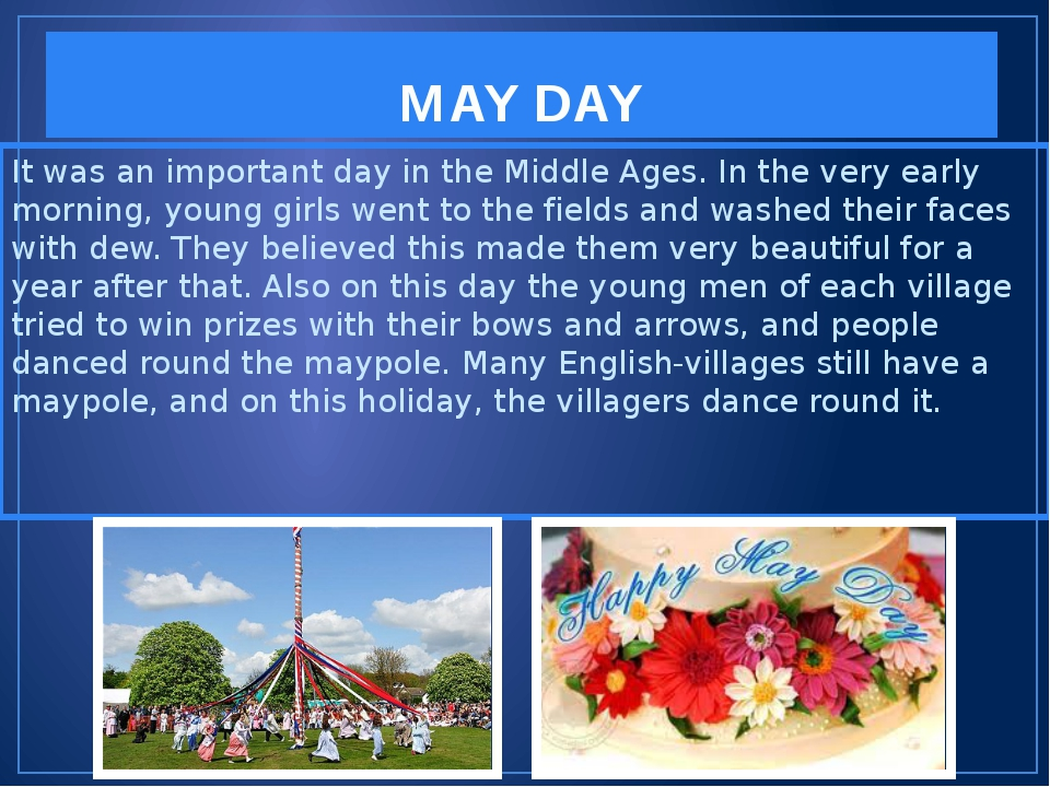 MAY DAY It was an important day in the Middle Ages. In the very early morning...
