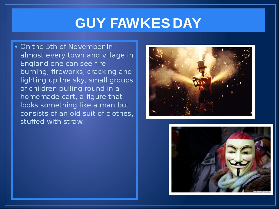 GUY FAWKES DAY On the 5th of November in almost every town and village in Eng...