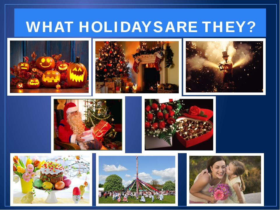 WHAT HOLIDAYS ARE THEY?
