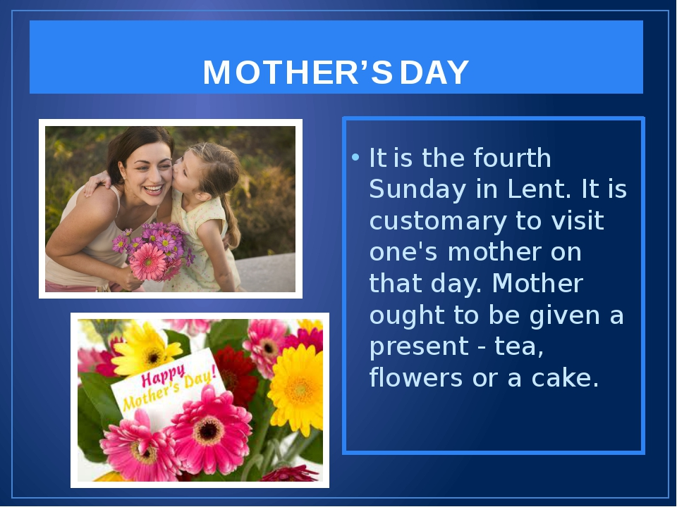 MOTHER'S DAY It is the fourth Sunday in Lent. It is customary to visit one's...