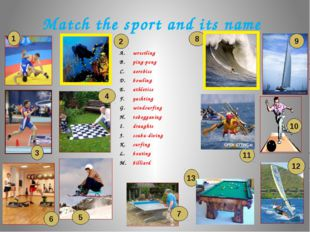 Match the sport and its name wrestling ping-pong aerobics bowling athletics y