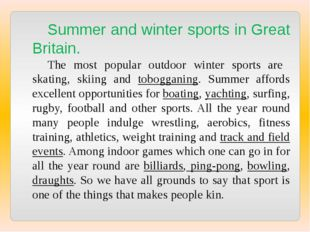 Summer and winter sports in Great Britain. The most popular outdoor winter sp