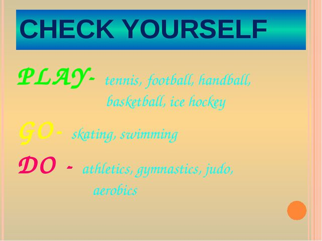 CHECK YOURSELF PLAY- tennis, football, handball, basketball, ice hockey GO- s...