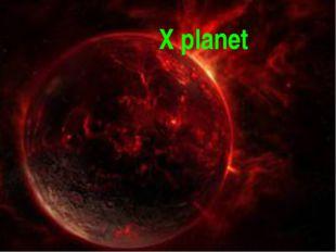 X planet