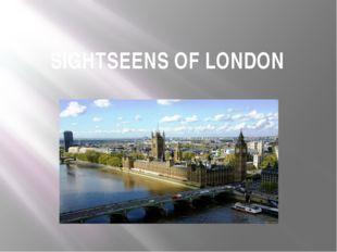 SIGHTSEENS OF LONDON