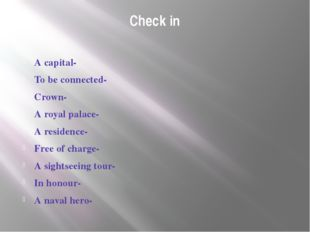 Check in A capital- To be connected- Crown- A royal palace- A residence- Free