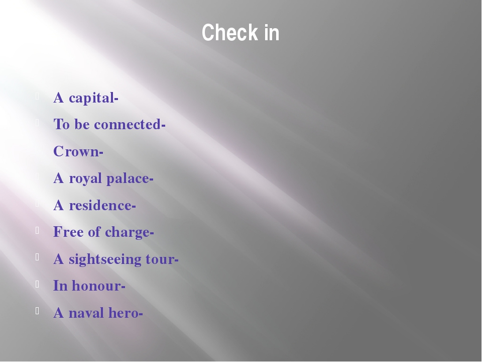 Check in A capital- To be connected- Crown- A royal palace- A residence- Free...