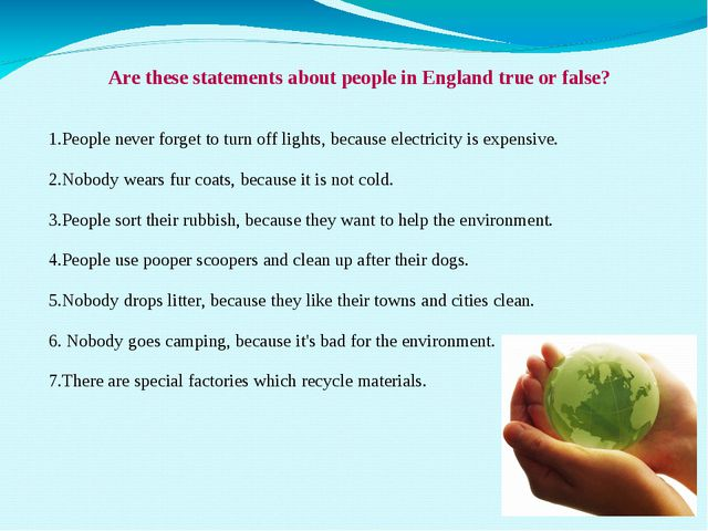 Are these statements about people in England true or false? 1.People never f...