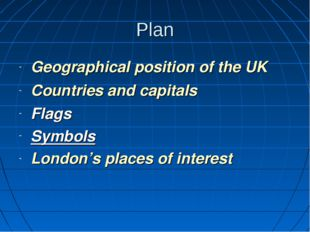 Plan Geographical position of the UK Countries and capitals Flags Symbols Lon