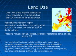 Land Use Agriculture is intensive, highly mechanized, and efficient, producin