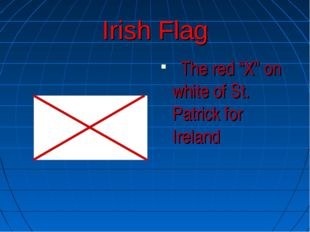 "Irish Flag The red ""X"" on white of St. Patrick for Ireland"
