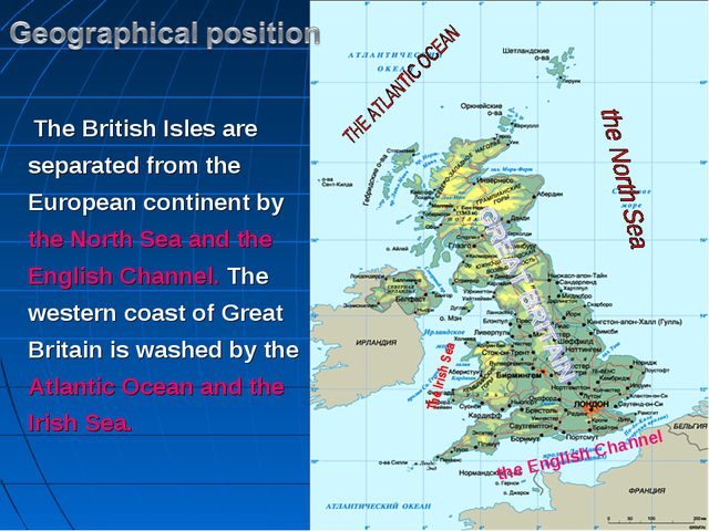 The British Isles are separated from the European continent by the North Sea...