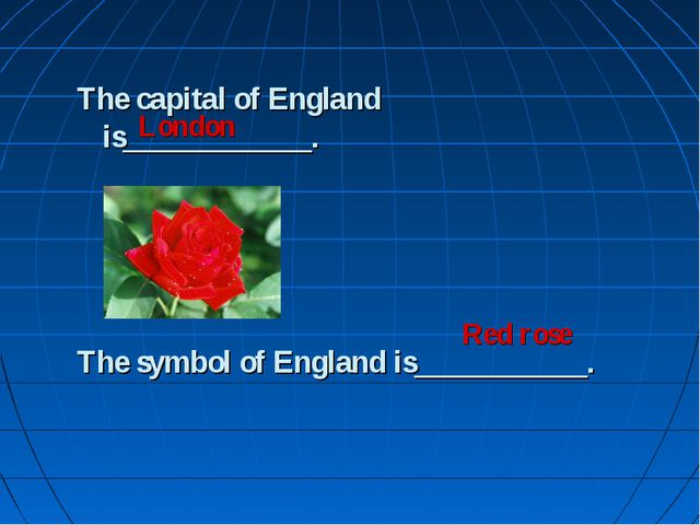 The capital of England is____________. The symbol of England is___________. L...
