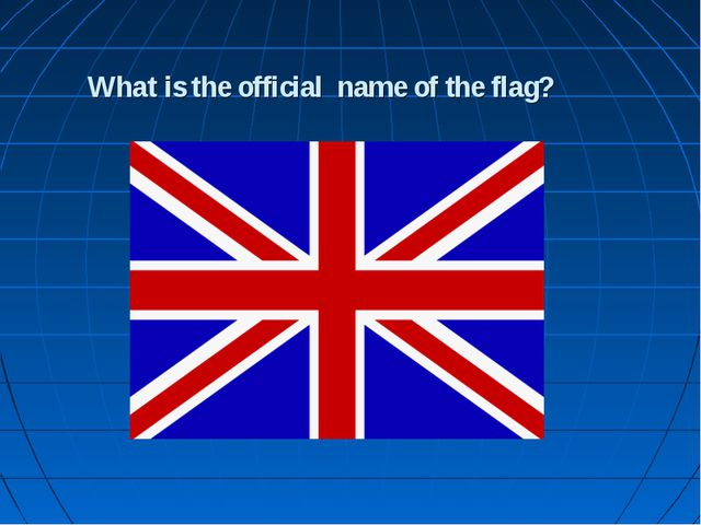 What is the official name of the flag?